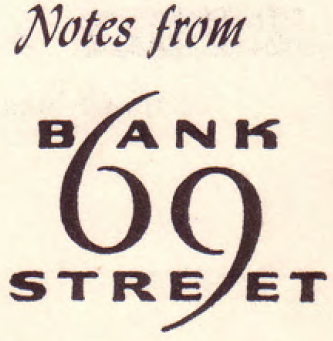 Children Here and Now ... Notes from 69 Bank Street
