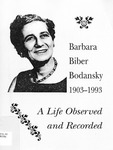 Barbara Biber Bodansky 1903-1993: A Life Observed and Recorded by Bank Street College of Education