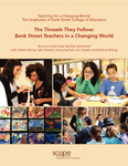 The Threads They Follow: Bank Street Teachers in a Changing World by Linda Darling-Hammond and Ira Lit