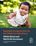 Equitable Compensation for the Child Care Workforce: Within Reach and Worth the Investment