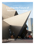 Leading the Future of Museum Education [Denver Convening Report]