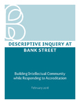 Descriptive Inquiry at Bank Street: Building Intellectual Community while Responding to Accreditation by Jessica Charles