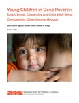 Young Children in Deep Poverty: Racial/Ethnic Disparities and Child Well-Being Compared to Other Income Groups
