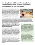 How Early Childhood Education Providers Can Use COVID-19 Relief Funds to Establish Lasting Mental Health Supports for Staff and Children