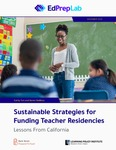 Sustainable Strategies for Funding Teacher Residencies: Lessons From California